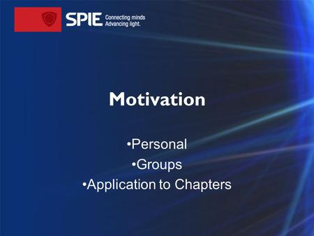 Motivation Personal Groups Application to Chapters.