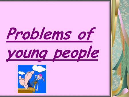 Problems of young people
