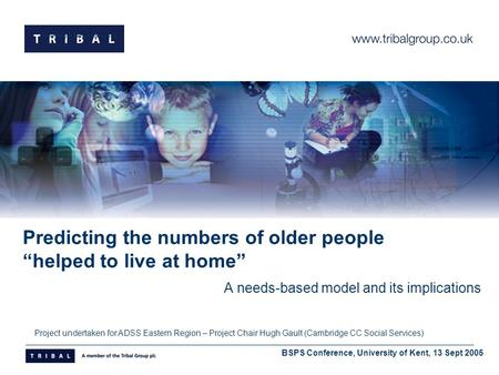 "Predicting the numbers of older people ""helped to live at home"" A needs-based model and its implications Project undertaken for ADSS Eastern Region – Project."