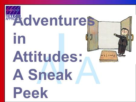 "I AA Adventures in Attitudes: A Sneak Peek. ""To think bad thoughts is really the easiest thing in the world. If you leave your mind to itself it will."