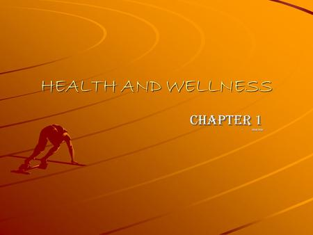 HEALTH AND WELLNESS CHAPTER 1 –2014/2015. Health & Wellness Health Life Expectancy Quality of Life.