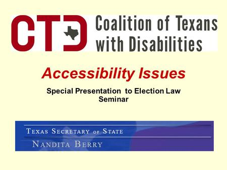 Accessibility Issues Special Presentation to Election Law Seminar.