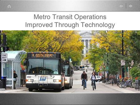Metro Transit Operations Improved Through Technology.