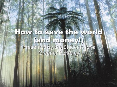 How to save the world (and money!)