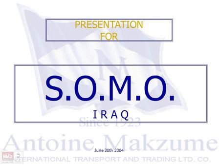 PRESENTATION FOR June 30th 2004 S.O.M.O. I R A Q.