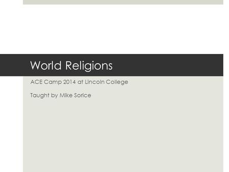 ACE Camp 2014 at Lincoln College Taught by Mike Sorice