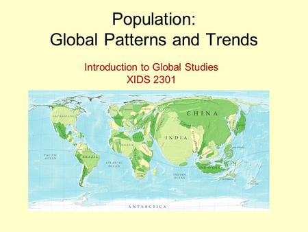 Population: Global Patterns and Trends Introduction to Global Studies XIDS 2301.
