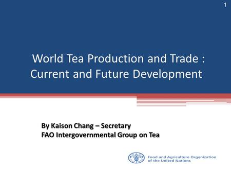 World Tea Production and Trade : Current and Future Development