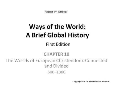 Ways <strong>of</strong> the World: A Brief Global History First Edition