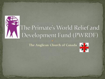 The Anglican Church of Canada. Sustainable Development Humanitarian response Refugees Global Justice Education/Advocacy.