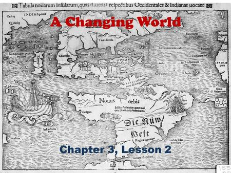 A Changing World Chapter 3, Lesson 2.