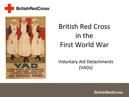 British Red Cross in the First World War Voluntary Aid Detachments (VADs)