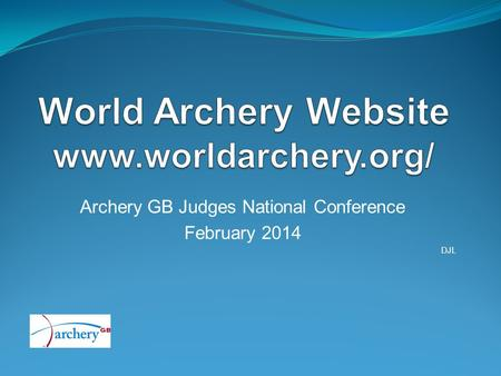 Archery GB Judges National Conference February 2014 DJL.