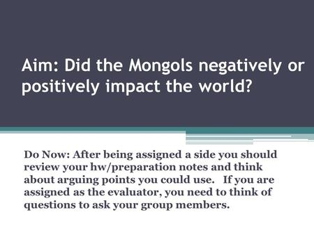 Aim: Did the Mongols negatively or positively impact the world?