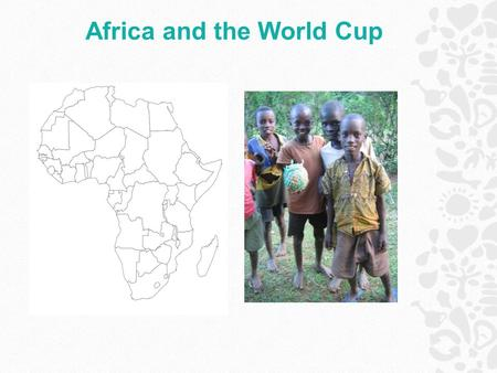 Africa and the World Cup. This lesson/resource looks at the teams that are taking part and asks you to research those countries. It also asks you to critically.