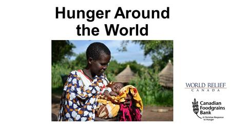 Hunger Around the World. 842 million people in the world do not have enough to eat. This number has fallen by 17 percent since 1990. (The World Food Programme)