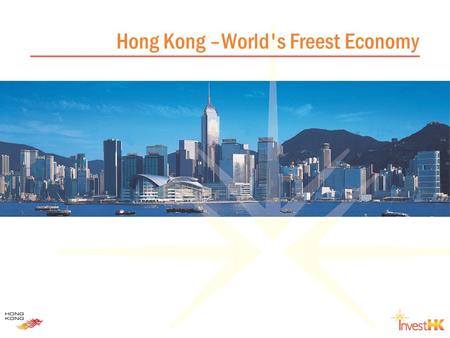 Hong Kong –World's Freest Economy. Hong Kong – key economic data Population6.9 mn (mid-2005) Per capita GDP US$24,100 (2004) Nominal GDP US$166 billion.