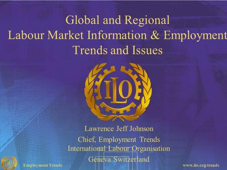 Chief, Employment Trends International Labour Organisation