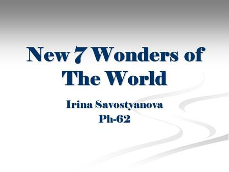 New 7 Wonders of The World Irina Savostyanova Ph-62.