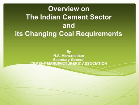 FROM MODERATE TO WORLD CLASS <strong>INDIAN</strong> CEMENT INDUSTRY