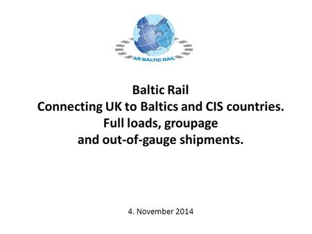 Connecting UK to Baltics and CIS countries. Full loads, groupage