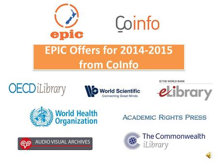 EPIC Offers for 2014-2015 from CoInfo The OECD iLibrary is a research based database upon which all the books, journals, papers and statistics produced.