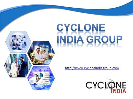 Index Introduction Our Group Companies Cyclone India Group companies Our mission Cyclone Pharmaceutical Pvt. Ltd. Introduction.