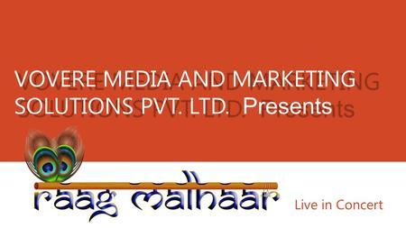 VOVERE MEDIA AND MARKETING SOLUTIONS PVT. LTD. Presents