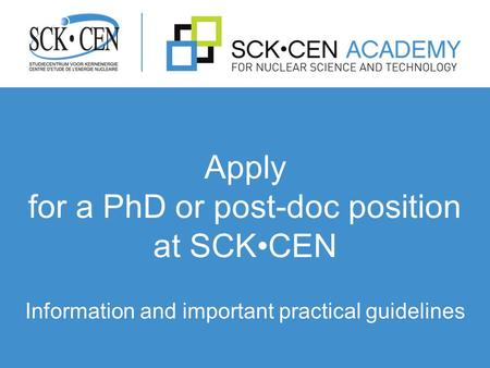 Apply for a PhD or post-doc position at SCKCEN Information and important practical guidelines.