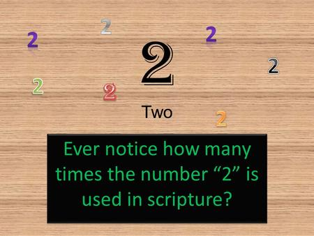 "Ever notice how many times the number ""2"" is used in scripture?"