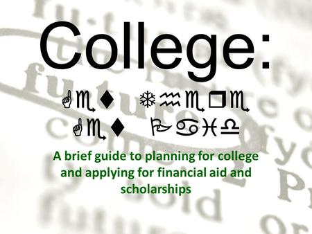 College: Get There Get Paid A brief guide to planning for college and applying for financial aid and scholarships.