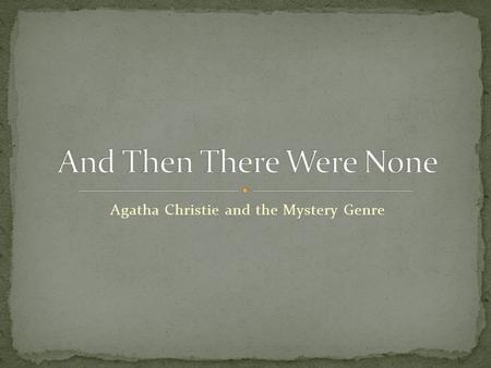 Agatha Christie and the Mystery Genre. Never attended school; her mother believed that a child's mind ought to be left alone to receive its own impressions.