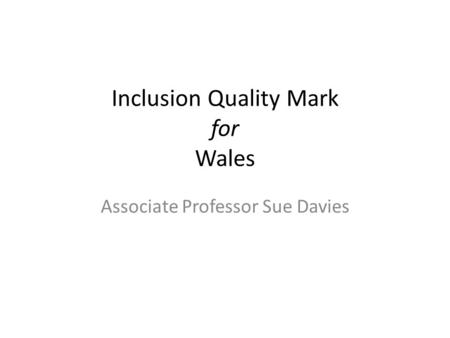 Inclusion Quality Mark for Wales Associate Professor Sue Davies.