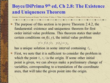 Boyce/DiPrima 9 th ed, Ch 2.8: The Existence and Uniqueness Theorem Elementary Differential Equations and Boundary Value Problems, 9 th edition, by William.
