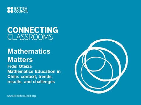 Mathematics Matters Fidel Oteiza Mathematics Education in Chile: context, trends, results, and challenges.