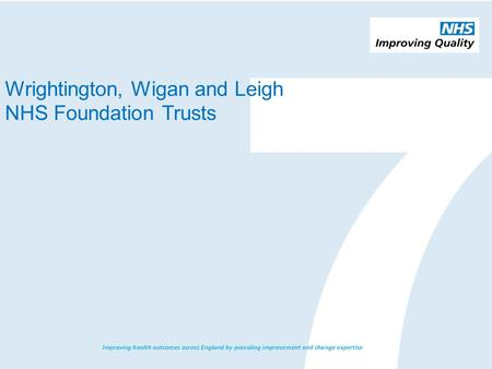 Wrightington, Wigan and Leigh NHS Foundation Trusts.