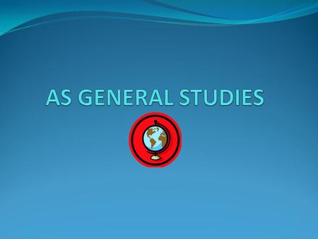 WHAT IS GENERAL STUDIES? Covers a variety of topic areas involving different subject areas e.g. Law, Science, Art, Sociology etc Unit 1 – Challenges for.