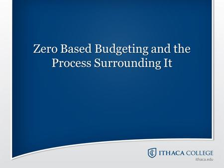 Zero Based Budgeting and the Process Surrounding It.