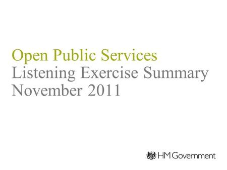 Open Public Services Listening Exercise Summary November 2011.