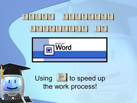 Using to speed up the work process!. When you open up Microsoft Word it looks like this.