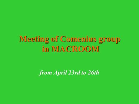 Meeting of Comenius group in MACROOM from April 23rd to 26th.