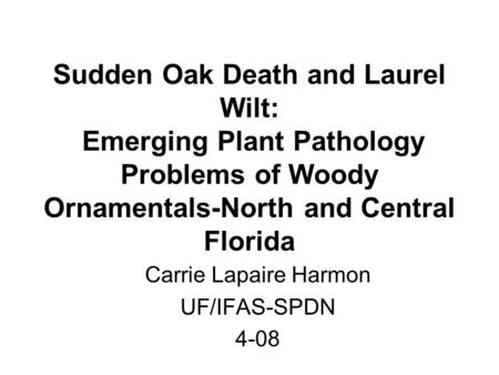 Carrie Lapaire Harmon UF/IFAS-SPDN 4-08