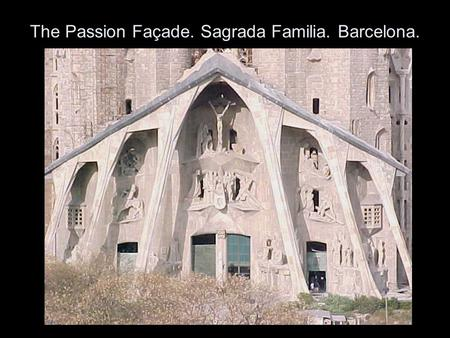 The Passion Façade. Sagrada Familia. Barcelona.. Gaudi's original drawing. 'I want it to frighten you!' 'I want people to realise that Christ's sacrifice.