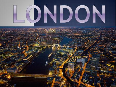  London is the capital city of England and the United Kingdom  London is the largest city of Europe  In 1900 London was the biggest city on earth 