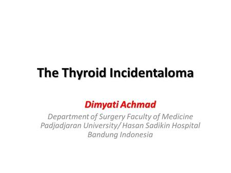 The Thyroid Incidentaloma