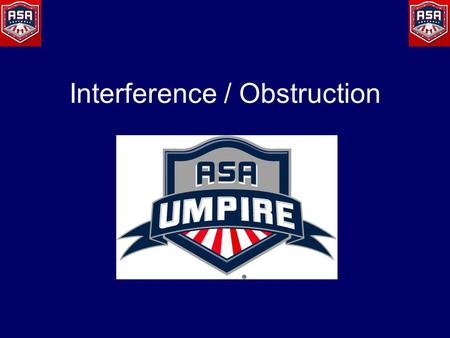 Interference / Obstruction. Topics Interference Obstruction Case Plays.