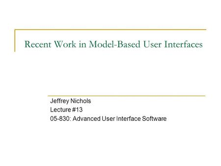 Recent Work in Model-Based User Interfaces