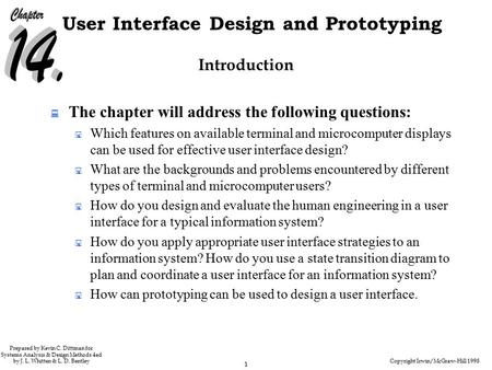 Copyright Irwin/McGraw-Hill 1998 1 User Interface Design and Prototyping Prepared by Kevin C. Dittman for Systems Analysis & Design Methods 4ed by J. L.