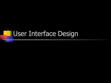 User Interface Design. Introduction Overview of guidelines for user interface design Principles of user interface design User interface design process.