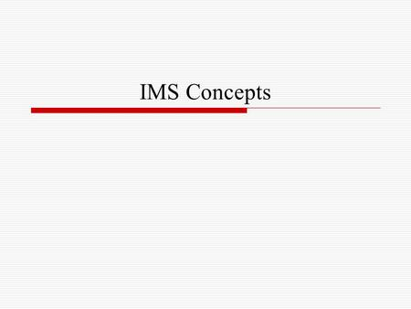 IMS <strong>Concepts</strong>.